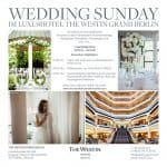 """Wedding Sunday"" am 07.10.2018 @ Westin Grand Hotel Berlin"